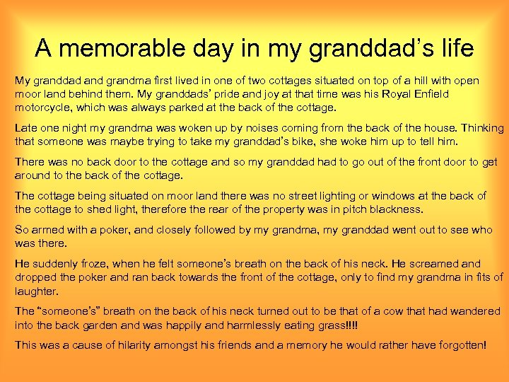 A memorable day in my granddad's life My granddad and grandma first lived in