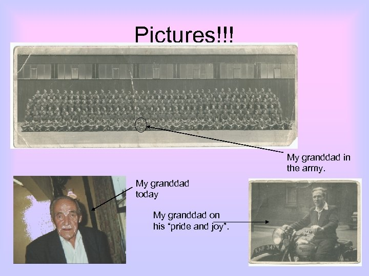 """Pictures!!! My granddad in the army. My granddad today My granddad on his """"pride"""