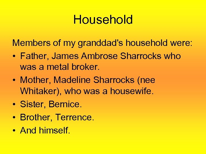 Household Members of my granddad's household were: • Father, James Ambrose Sharrocks who was