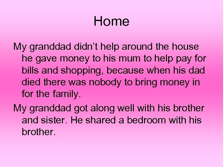Home My granddad didn't help around the house he gave money to his mum