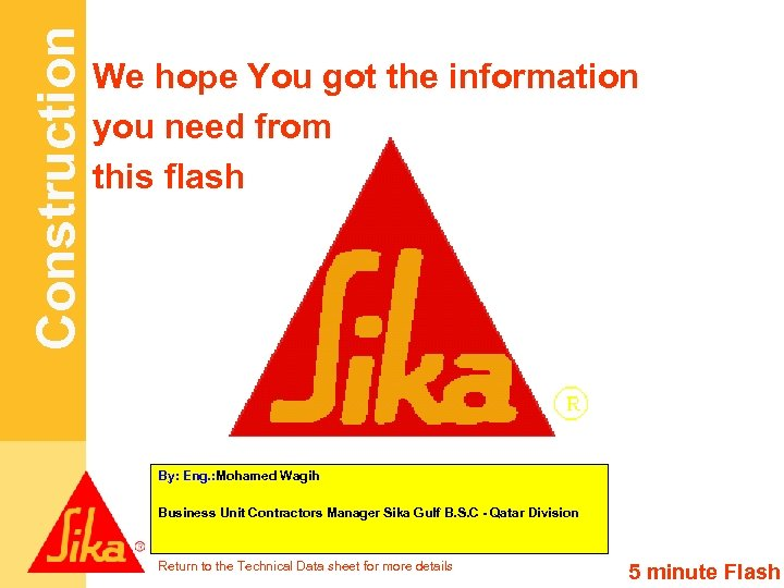 Construction We hope You got the information you need from this flash By: Eng.