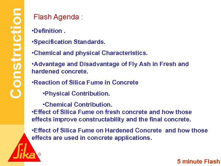Construction Flash Agenda : • Definition. • Specification Standards. • Chemical and physical Characteristics.