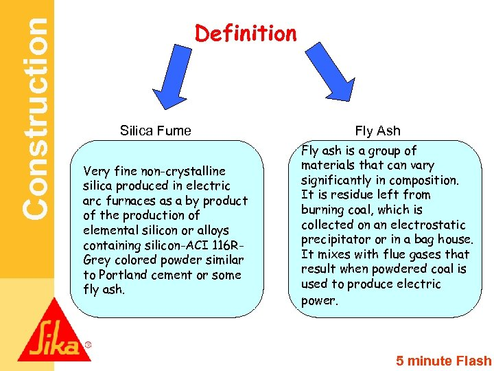 Construction Definition Silica Fume Very fine non-crystalline silica produced in electric arc furnaces as