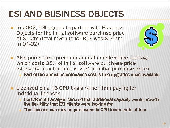 ESI AND BUSINESS OBJECTS In 2002, ESI agreed to partner with Business Objects for