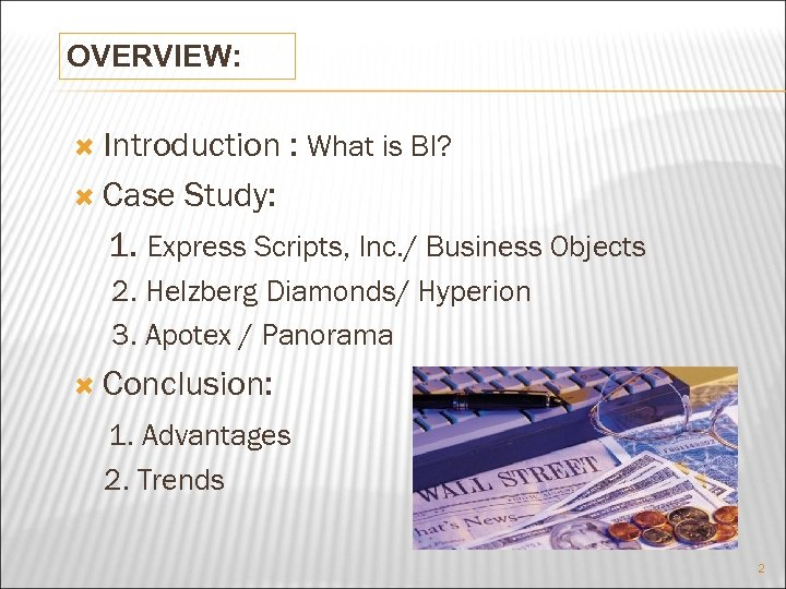 OVERVIEW: Introduction Case : What is BI? Study: 1. Express Scripts, Inc. / Business