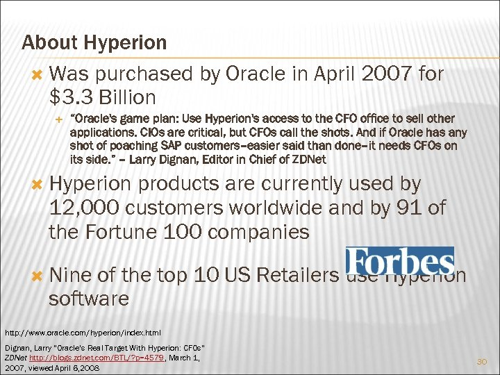 """About Hyperion Was purchased by Oracle in April 2007 for $3. 3 Billion """"Oracle's"""
