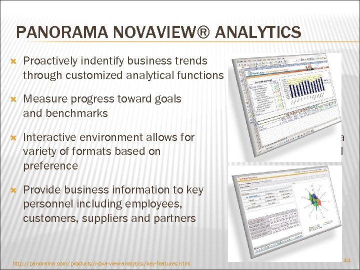 PANORAMA NOVAVIEW® ANALYTICS Proactively indentify business trends through customized analytical functions Measure progress toward