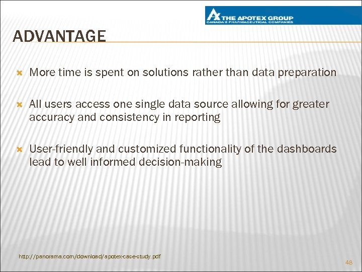 ADVANTAGE More time is spent on solutions rather than data preparation All users access