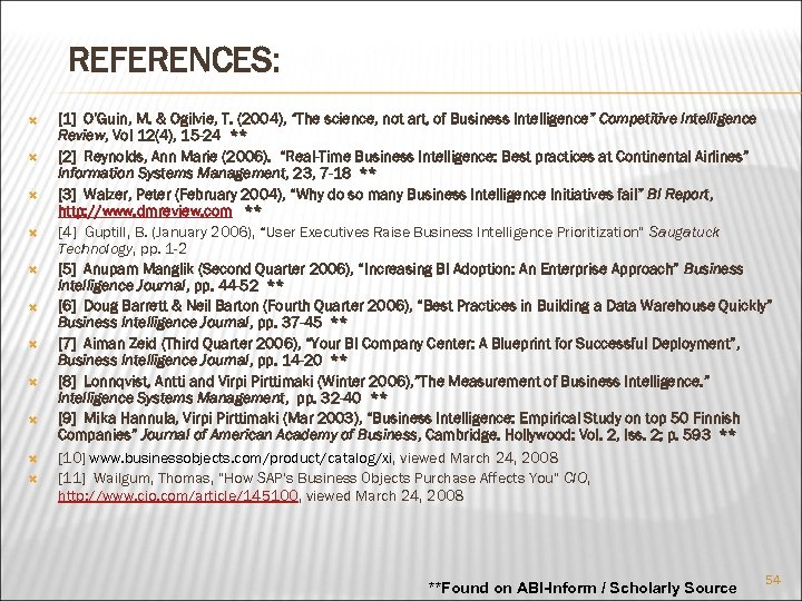 """REFERENCES: [1] O'Guin, M. & Ogilvie, T. (2004), """"The science, not art, of Business"""