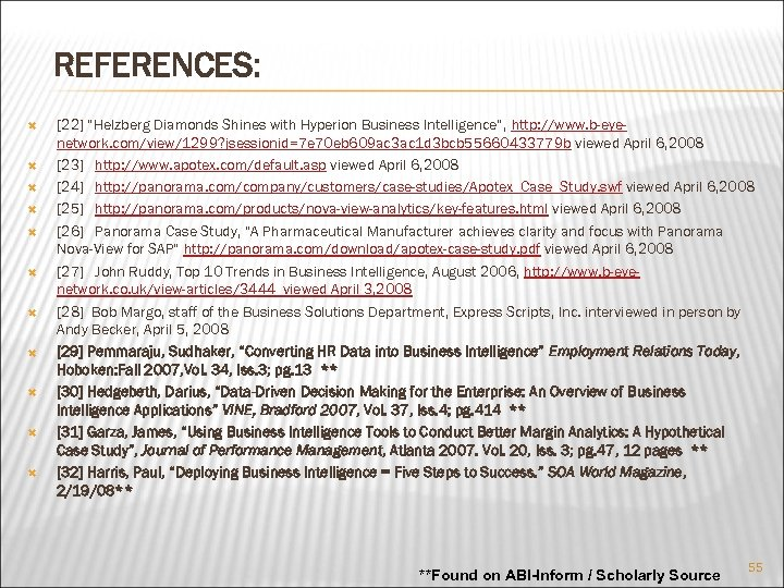 """REFERENCES: [22] """"Helzberg Diamonds Shines with Hyperion Business Intelligence"""", http: //www. b-eyenetwork. com/view/1299? jsessionid=7"""
