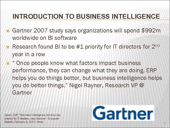 INTRODUCTION TO BUSINESS INTELLIGENCE Gartner 2007 study says organizations will spend $992 m worldwide
