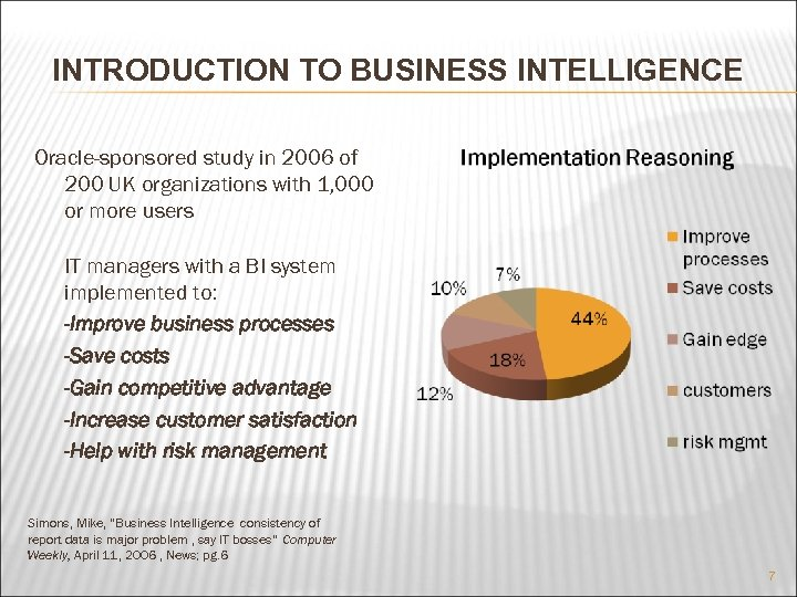 INTRODUCTION TO BUSINESS INTELLIGENCE Oracle-sponsored study in 2006 of 200 UK organizations with 1,