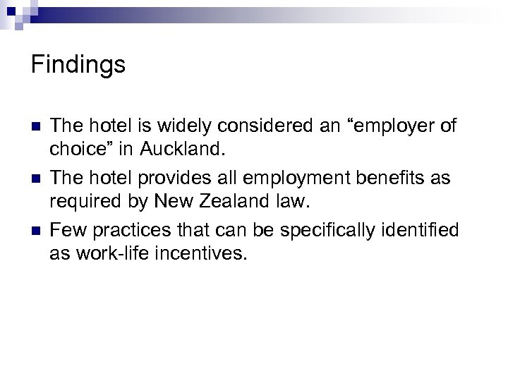 """Findings n n n The hotel is widely considered an """"employer of choice"""" in"""