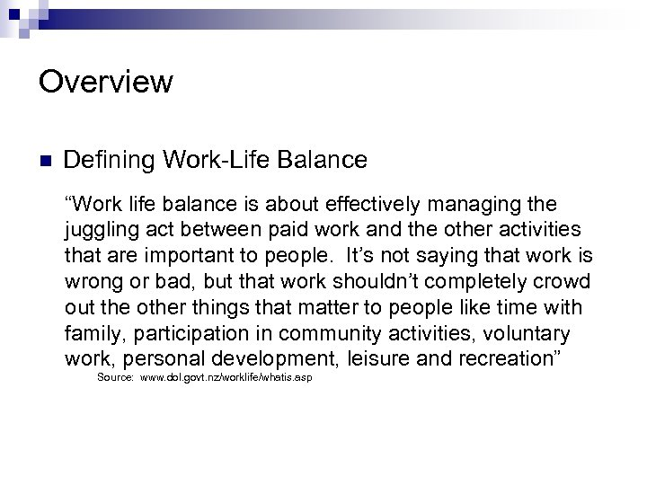 """Overview n Defining Work-Life Balance """"Work life balance is about effectively managing the juggling"""