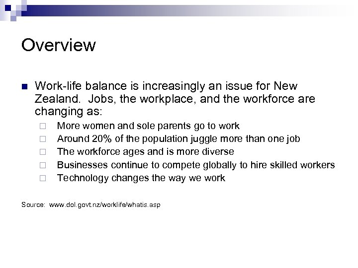 Overview n Work-life balance is increasingly an issue for New Zealand. Jobs, the workplace,