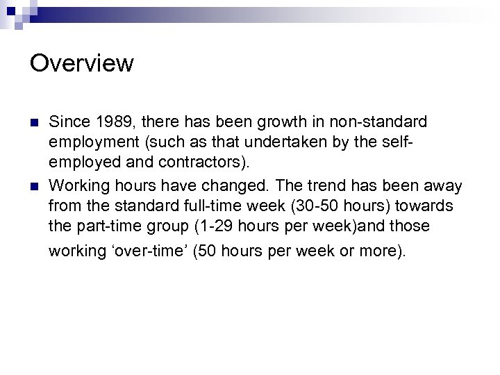 Overview n n Since 1989, there has been growth in non-standard employment (such as