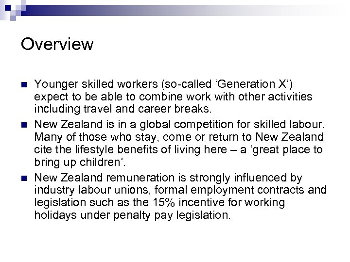 Overview n n n Younger skilled workers (so-called 'Generation X') expect to be able
