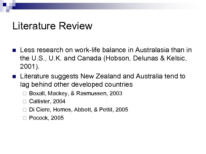 Literature Review n n Less research on work-life balance in Australasia than in the