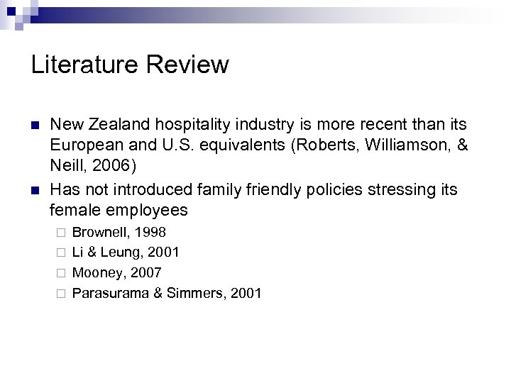 Literature Review n n New Zealand hospitality industry is more recent than its European