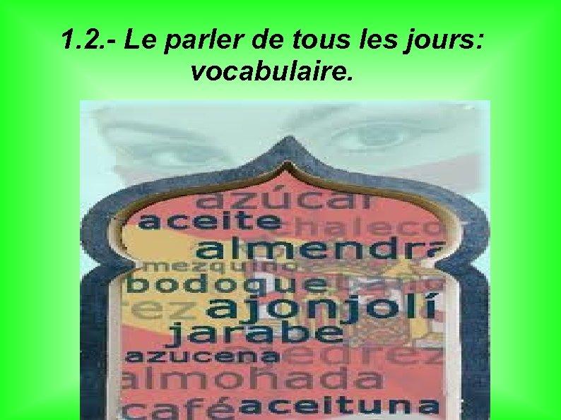 1. 2. - Le parler de tous les jours: vocabulaire.