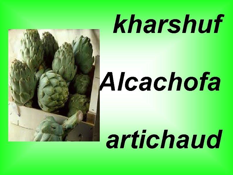 kharshuf Alcachofa artichaud