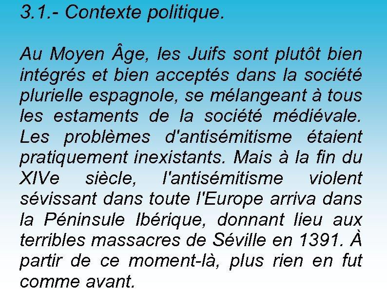 3. 1. - Contexte politique. Au Moyen ge, les Juifs sont plutôt bien intégrés