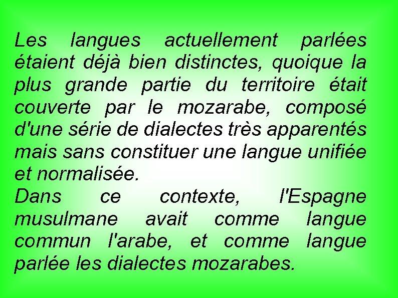 Les langues actuellement parlées étaient déjà bien distinctes, quoique la plus grande partie du