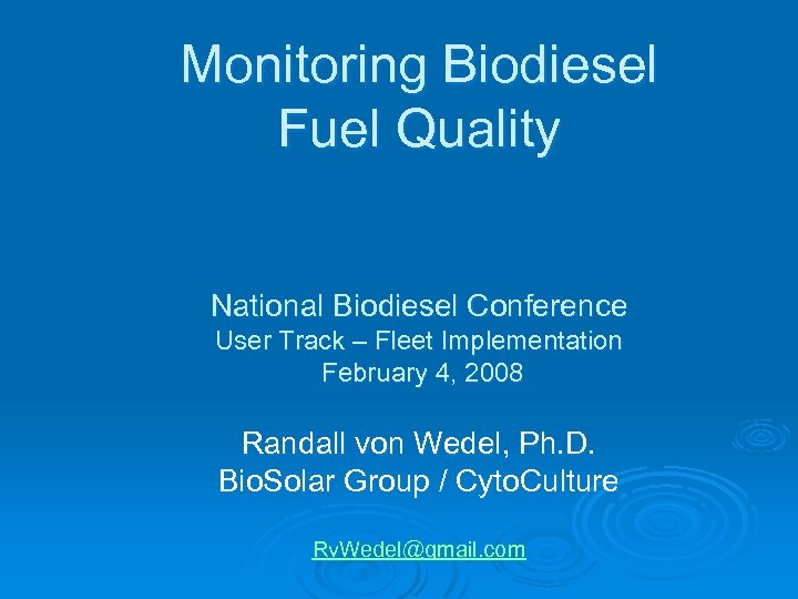 Monitoring Biodiesel Fuel Quality National Biodiesel Conference User Track – Fleet Implementation February 4,