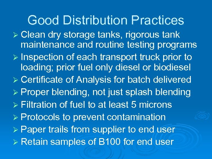 Good Distribution Practices Ø Clean dry storage tanks, rigorous tank maintenance and routine testing