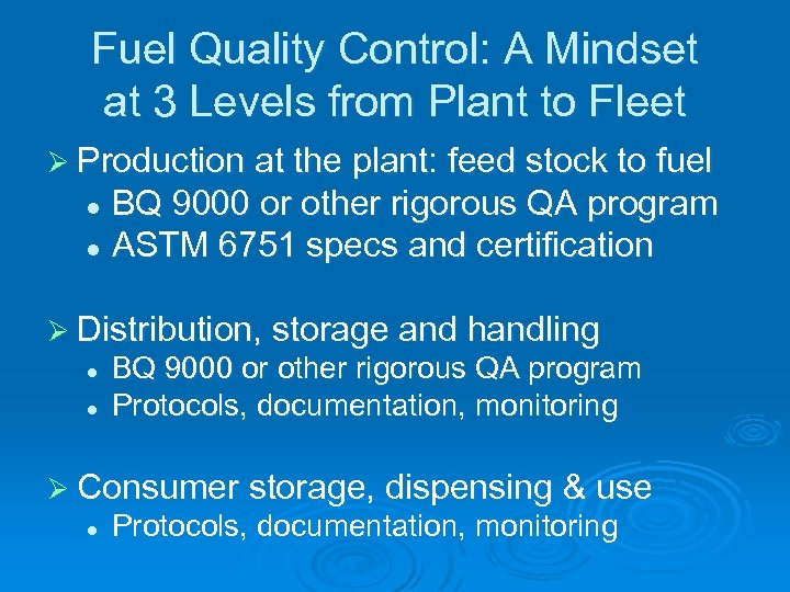Fuel Quality Control: A Mindset at 3 Levels from Plant to Fleet Ø Production