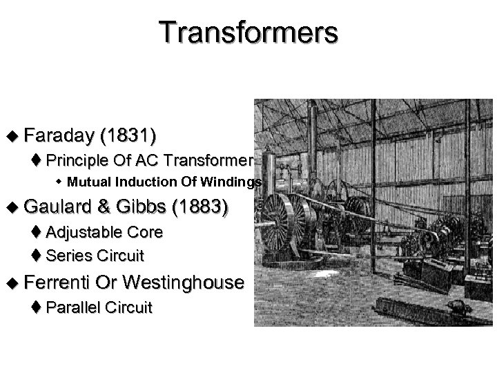 Transformers u Faraday (1831) t Principle Of AC Transformer w Mutual Induction Of Windings