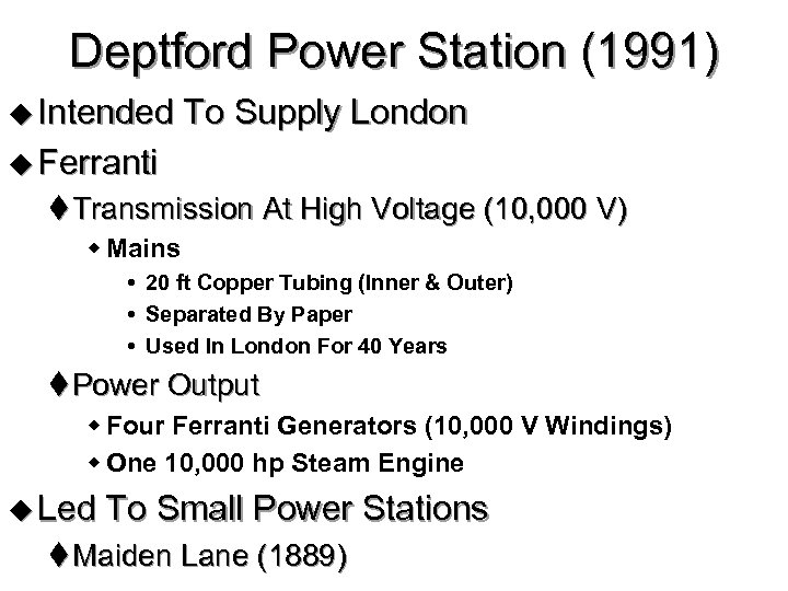 Deptford Power Station (1991) u Intended To Supply London u Ferranti t Transmission At
