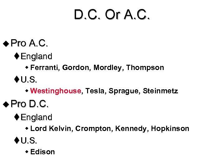 D. C. Or A. C. u Pro A. C. t England w Ferranti, Gordon,