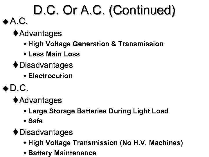 u A. C. D. C. Or A. C. (Continued) t Advantages w High Voltage
