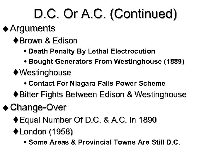 D. C. Or A. C. (Continued) u Arguments t Brown & Edison w Death