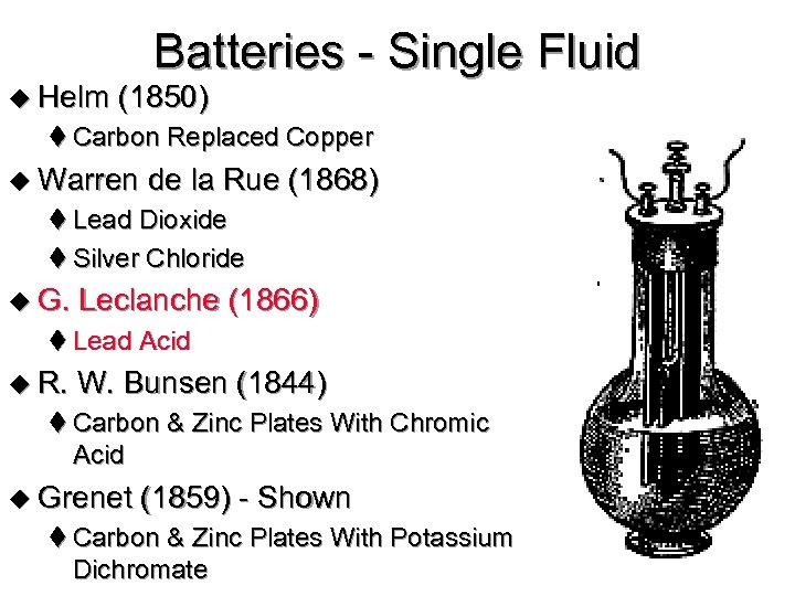 u Helm Batteries - Single Fluid (1850) t Carbon Replaced Copper u Warren de