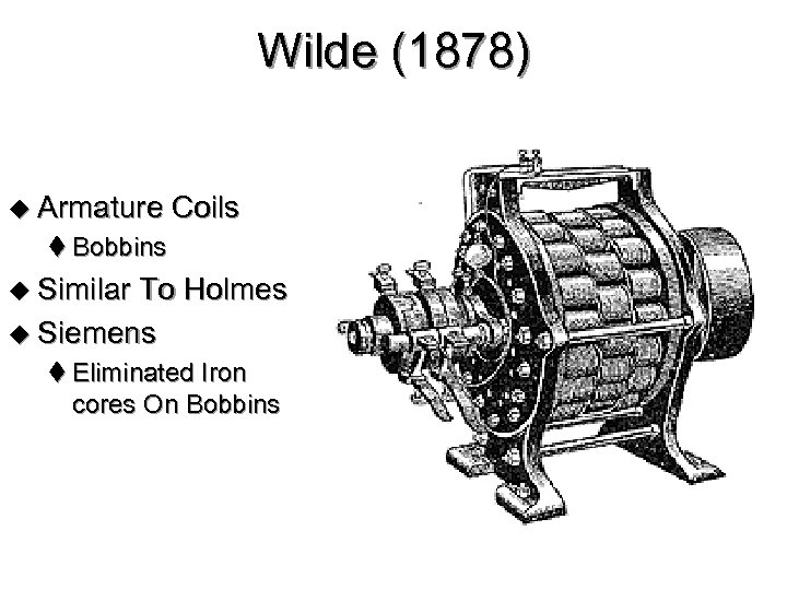 Wilde (1878) u Armature Coils t Bobbins u Similar To Holmes u Siemens t