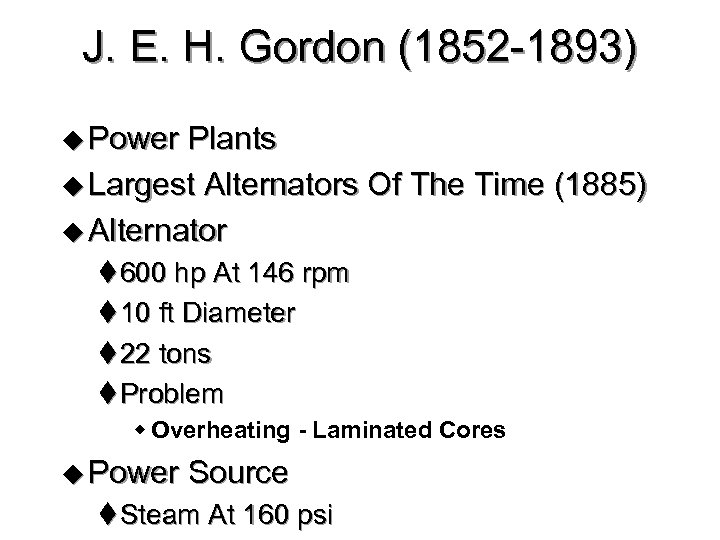 J. E. H. Gordon (1852 -1893) u Power Plants u Largest Alternators Of The
