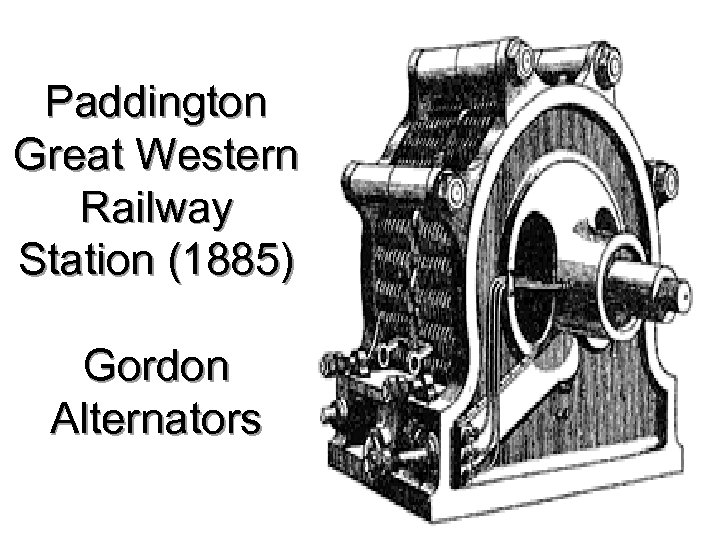 Paddington Great Western Railway Station (1885) Gordon Alternators