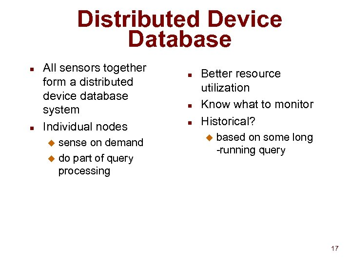 Distributed Device Database n n All sensors together form a distributed device database system