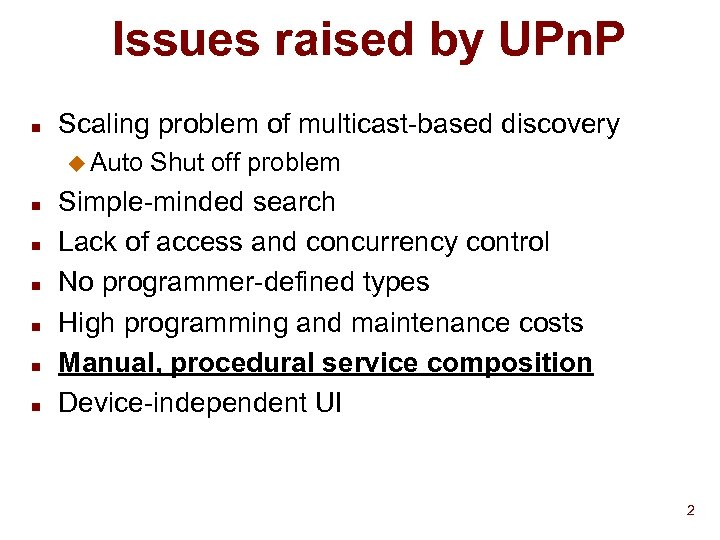 Issues raised by UPn. P n Scaling problem of multicast-based discovery u Auto n