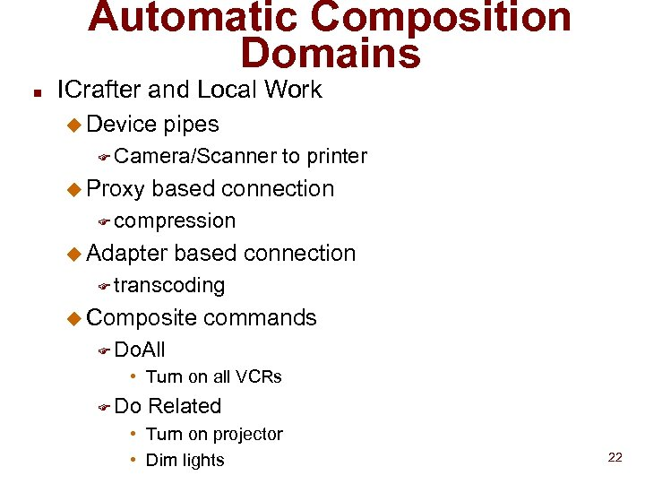 Automatic Composition Domains n ICrafter and Local Work u Device pipes F Camera/Scanner u