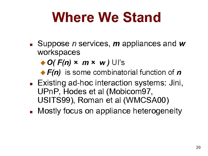 Where We Stand n Suppose n services, m appliances and w workspaces u O(