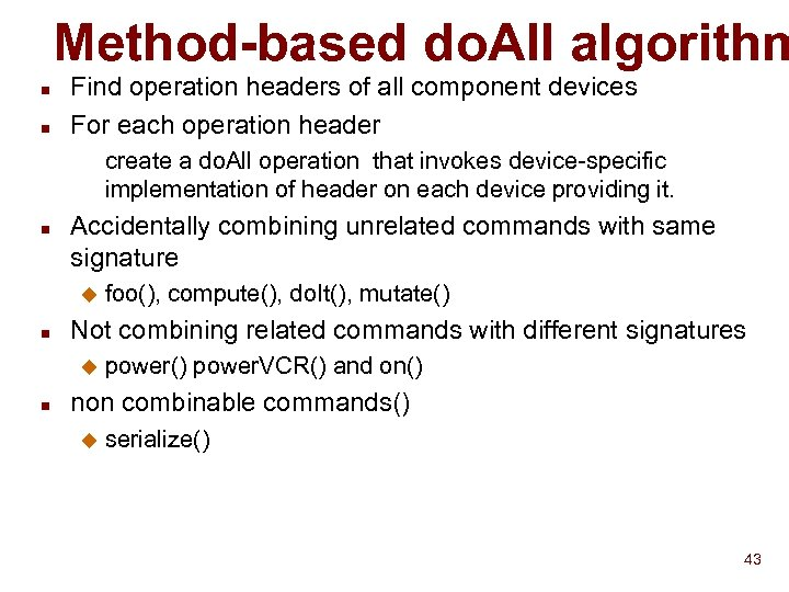 Method-based do. All algorithm n n Find operation headers of all component devices For