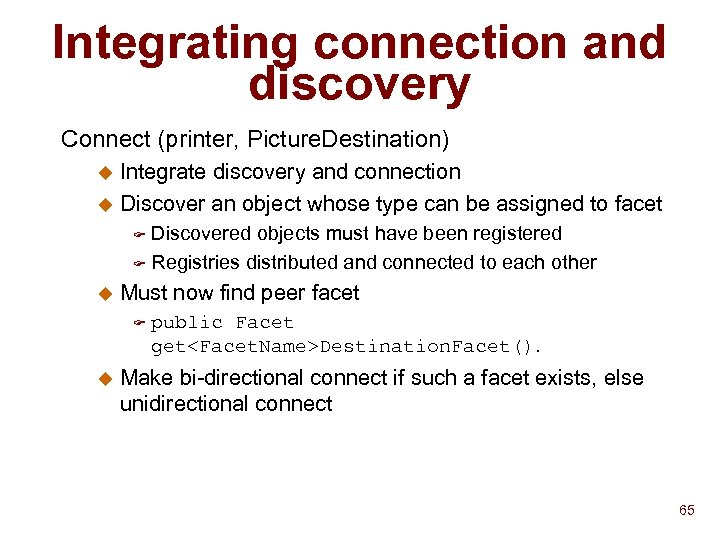 Integrating connection and discovery Connect (printer, Picture. Destination) Integrate discovery and connection u Discover