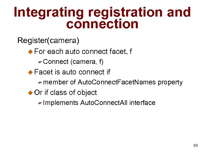 Integrating registration and connection Register(camera) u For each auto connect facet, f F Connect