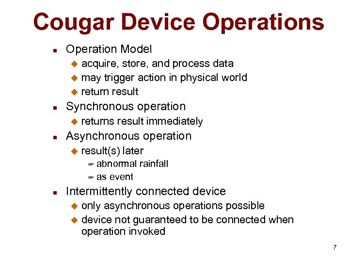 Cougar Device Operations n Operation Model acquire, store, and process data u may trigger