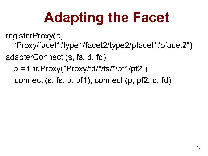 "Adapting the Facet register. Proxy(p, ""Proxy/facet 1/type 1/facet 2/type 2/pfacet 1/pfacet 2"") adapter. Connect"