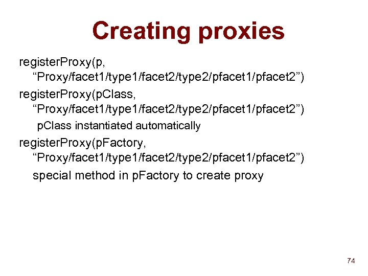 "Creating proxies register. Proxy(p, ""Proxy/facet 1/type 1/facet 2/type 2/pfacet 1/pfacet 2"") register. Proxy(p. Class,"