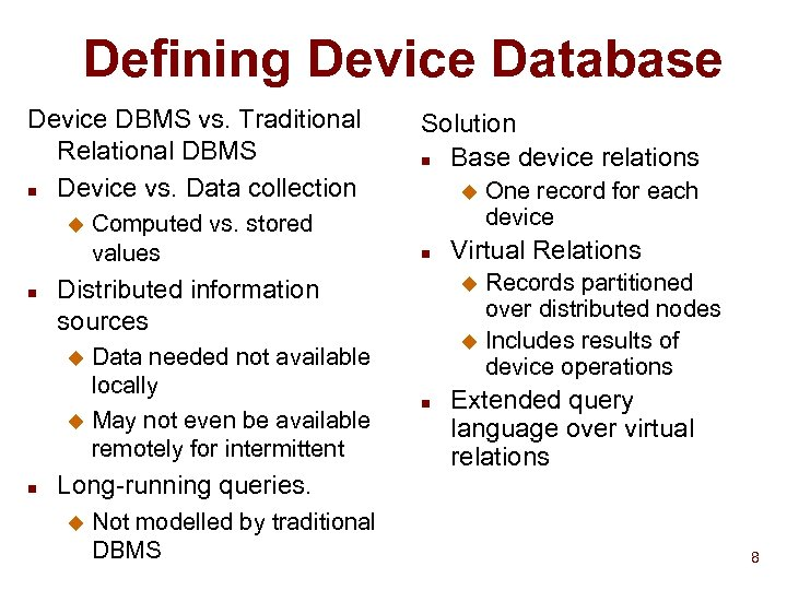 Defining Device Database Device DBMS vs. Traditional Relational DBMS n Device vs. Data collection